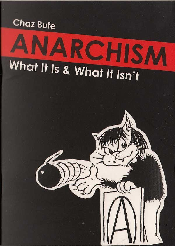 Anarchism What it is and