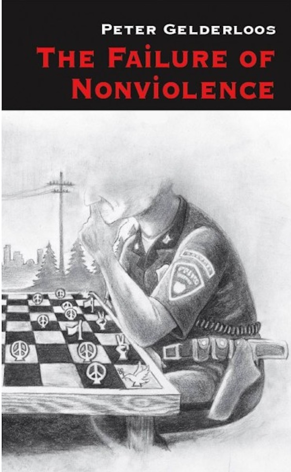Failure-of-nonviolence-by-peter-gelderloos