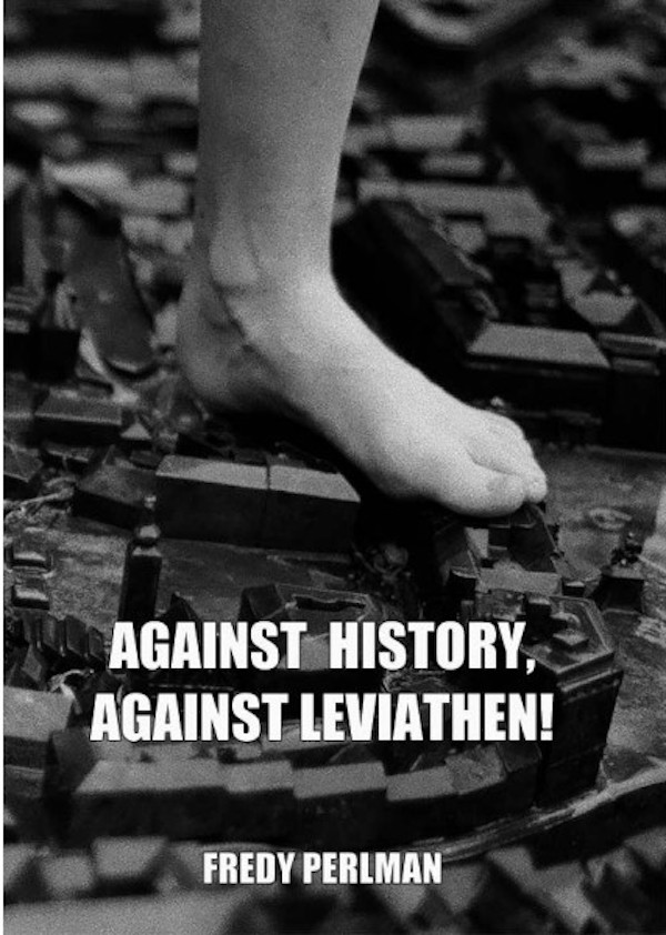 against-history-against-leviathen-by-fredy-perlman-hardback