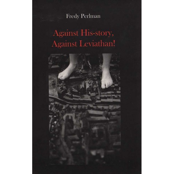against-history-against-leviathen-by-fredy-perlman